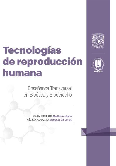 8. Tecnologías de reproducción humana. Enseñanza Transversal en Bioética y Bioderecho: Cuadernillos Digitales de Casos