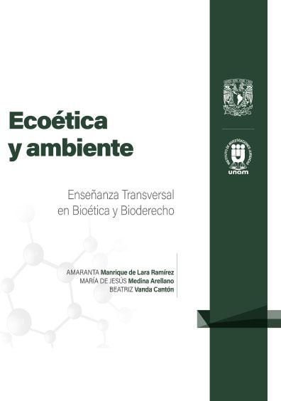 9.Ecoética y ambiente. Enseñanza Transversal en Bioética y Bioderecho: Cuadernillos Digitales de Casos