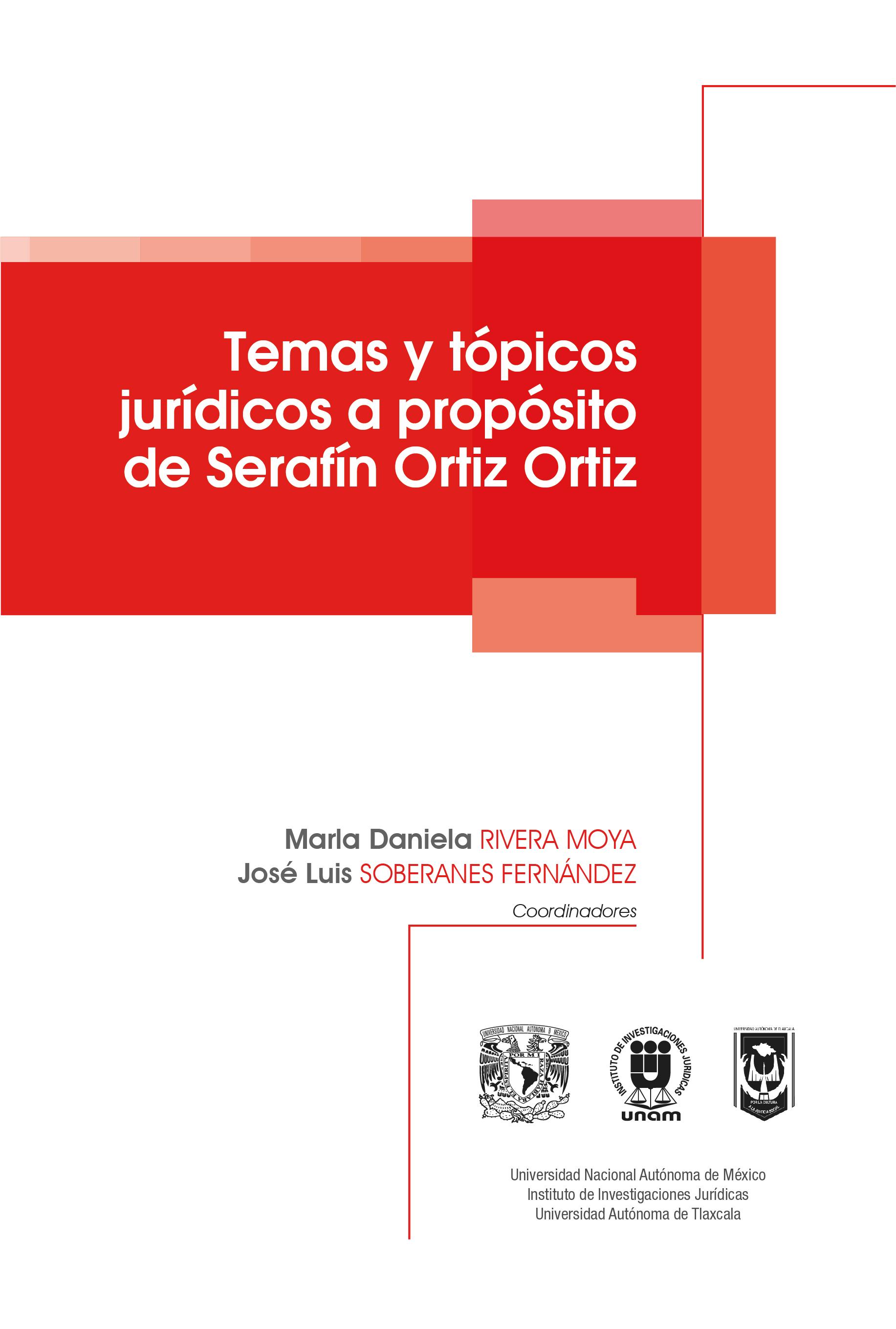 Temas y tópicos jurídicos a propósito de Serafín Ortiz Ortiz