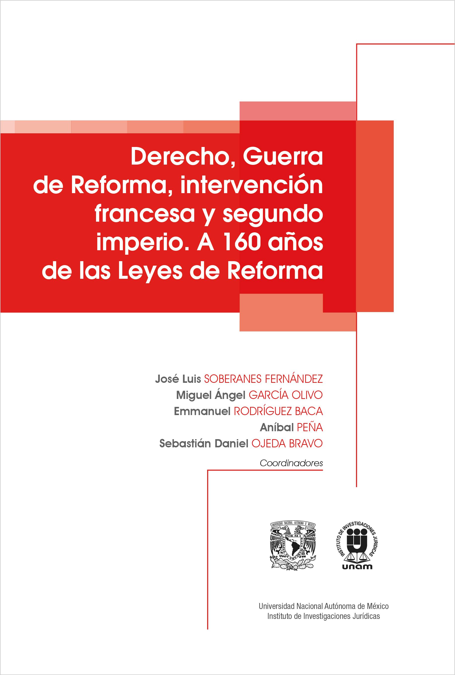 Derecho, Guerra de Reforma, intervención francesa y segundo imperio. A 160 años de las Leyes de Reforma