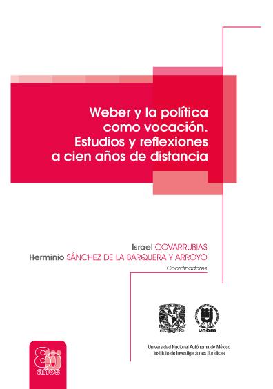 Weber y la política como vocación. Estudios y reflexiones a cien años de distancia