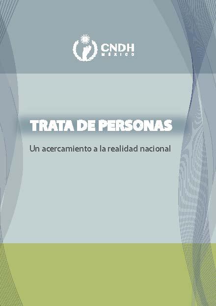 Trata de personas. Un acercamiento a la realidad nacional. Colección CNDH