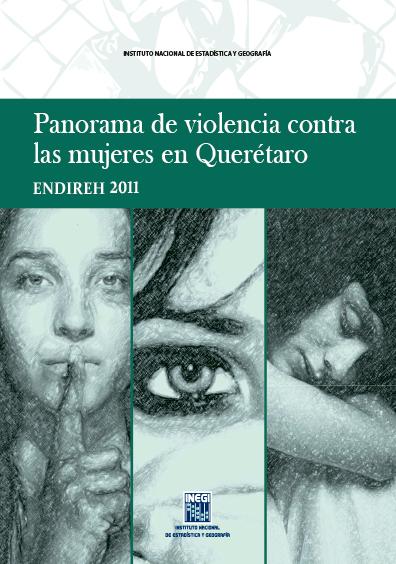 Panorama de violencia contra las mujeres en Querétaro. ENDIREH 2011. Colección INEGI
