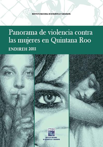 Panorama de violencia contra las mujeres en Quintana Roo. ENDIREH 2011. Colección INEGI
