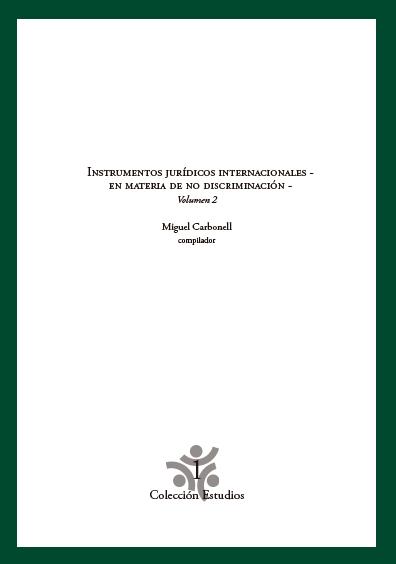 Instrumentos jurídicos internacionales en materia de no discriminación, volumen 2. Colección Conapred