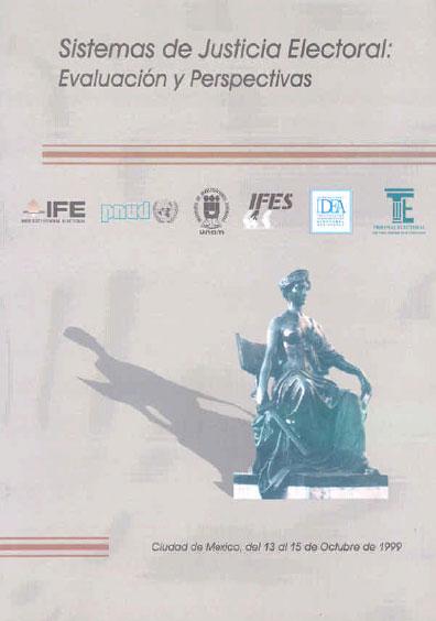 Sistemas de justicia electoral: evaluación y perspectivas. Colección TEPJF