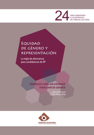Equidad de género y representación. La regla de alternancia para candidaturas de RP. Colección TEPJF
