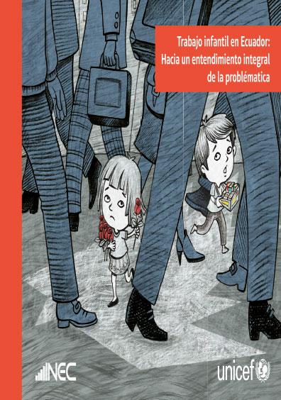 Trabajo infantil en Ecuador: hacia un entendimiento integral de la problemática. Colección Unicef