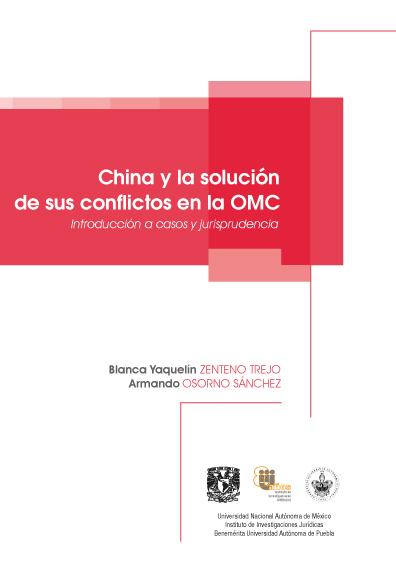 China y la solución de sus conflictos en la OMC. Introducción a casos y jurisprudencia