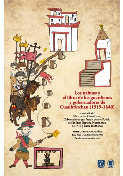 Los nahuas y el Libro de los guardianes y gobernadores de Cuauhtinchan (1519-1640) (edición facsimilar)