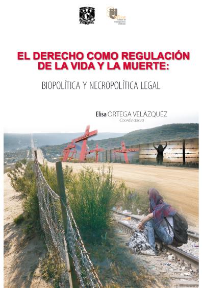 El derecho como regulación de la vida y la muerte: biopolítica y necropolítica legal