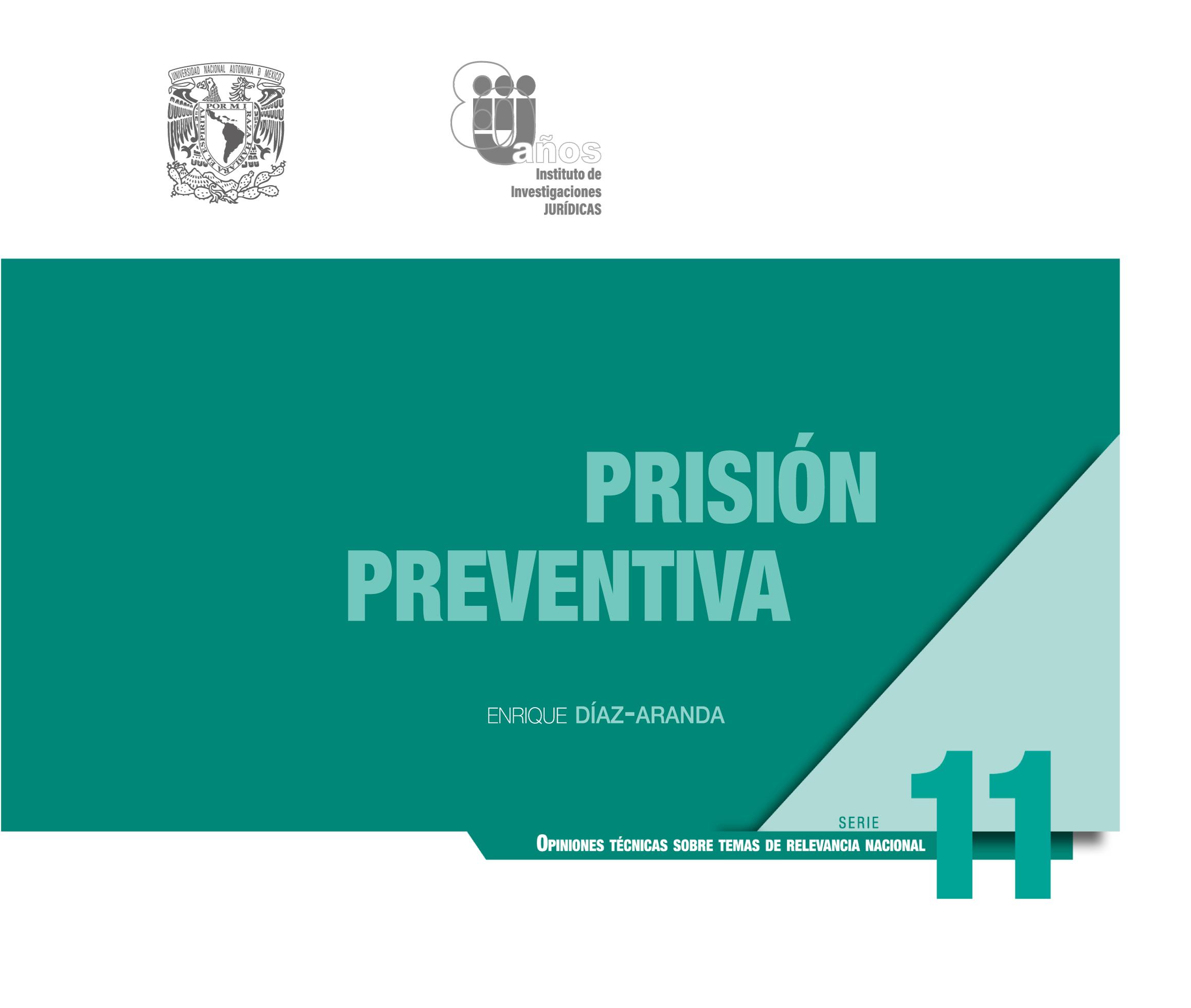 Prisión preventiva. Serie Opiniones Técnicas sobre Temas de Relevancia Nacional, núm. 11