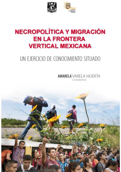 Necropolítica y migración en la frontera vertical mexicana. Un ejercicio de conocimiento situado