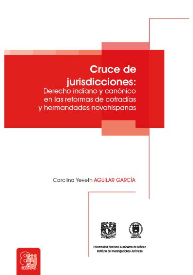 Cruce de jurisdicciones: derecho indiano y canónico en las reformas de cofradías y hermandades novohispanas
