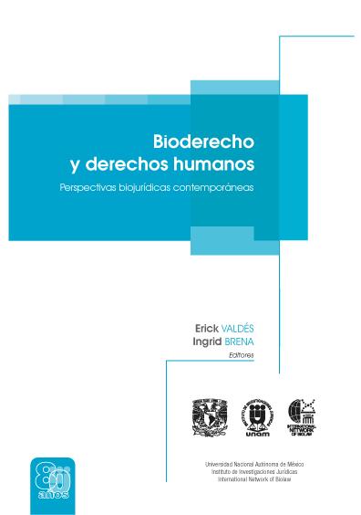 Bioderecho y derechos humanos. Perspectivas biojurídicas contemporáneas