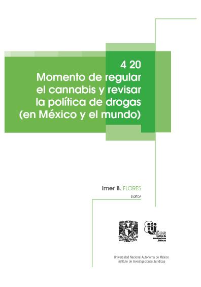 4 20. Momento de regular la cannabis y revisar la política de drogas en México y en el mundo
