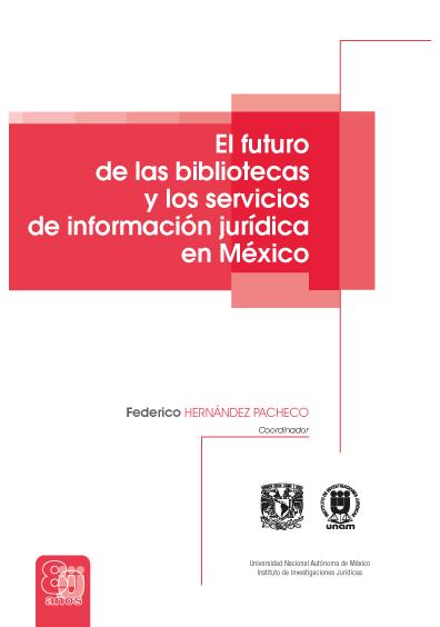 El futuro de las bibliotecas y los servicios de información jurídica en México
