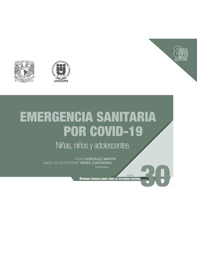 Emergencia sanitaria por Covid-19: niñas, niños y adolescentes. Serie Opiniones Técnicas sobre Temas de Relevancia Nacional, núm. 30