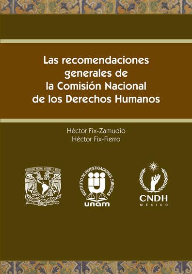 Las recomendaciones generales de la Comisión Nacional de Derechos Humanos. Segunda edición revisada y actualizada. Colección CNDH