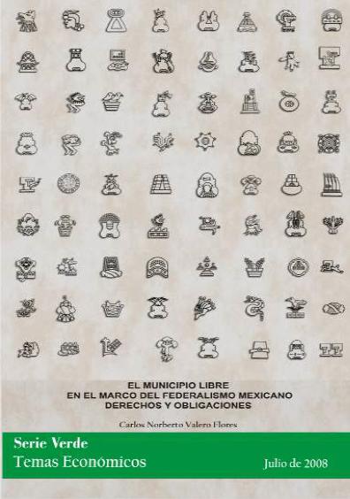 El municipio libre en el marco del federalismo mexicano. Derechos y obligaciones. Colección CEDIP