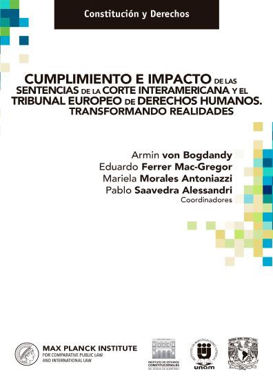 Cumplimiento e impacto de las sentencias de la Corte Interamericana y el Tribunal Europeo de Derechos Humanos. Transformando realidades