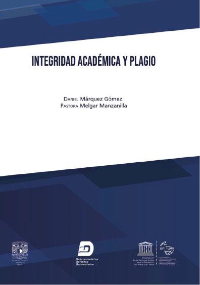 Integridad académica y plagio. Colección Defensoría de los Derechos Universitarios