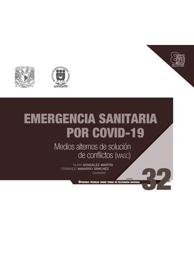 Emergencia sanitaria por Covid-19: medios alternos de solución de conflictos (MASC). Serie Opiniones Técnicas sobre Temas de Relevancia Nacional, núm. 32