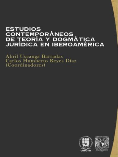 Estudios contemporáneos de teoría y dogmática jurídica iberoaméricana