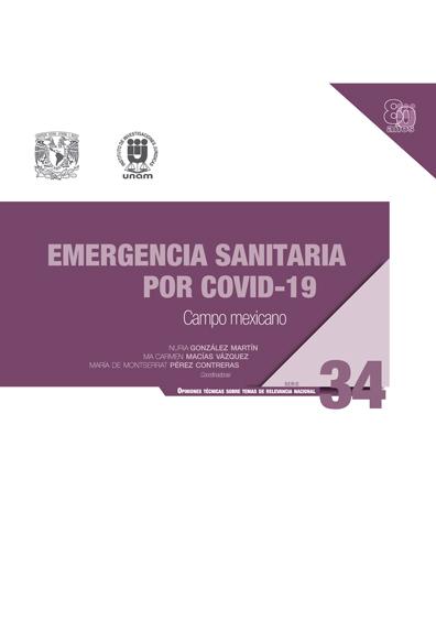Emergencia sanitaria por Covid-19: campo mexicano. Serie Opiniones Técnicas sobre Temas de Relevancia Nacional, núm. 34