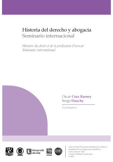 Historia del derecho y abogacía. Seminario Internacional. Histoire du droit et de la profession d'avocat. Séminaire International