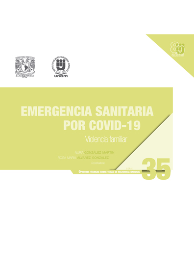 Emergencia sanitaria por Covid-19: violencia familiar. Serie Opiniones Técnicas sobre Temas de Relevancia Nacional, núm. 35