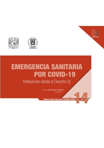 Emergencia sanitaria por Covid-19: reflexiones desde el derecho (I). Serie Opiniones Técnicas sobre Temas de Relevancia Nacional, núm. 14