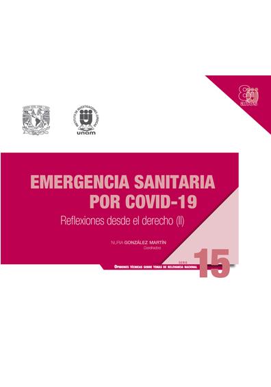 Emergencia sanitaria por Covid-19: reflexiones desde el derecho (II). Serie Opiniones Técnicas sobre Temas de Relevancia Nacional, núm. 15