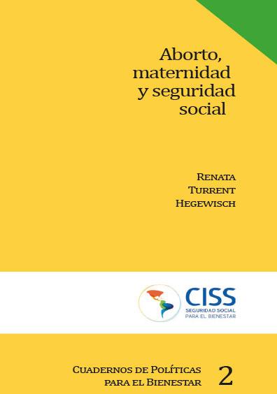 Aborto, maternidad y seguridad social. Colección CISS