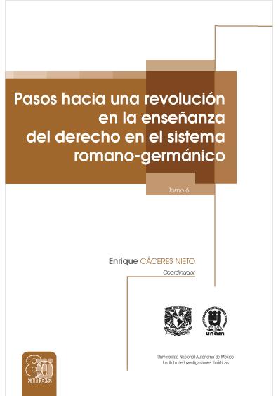 Pasos hacia una revolución en la enseñanza del derecho en el sistema romano-germánico, tomo 6, versión electrónica
