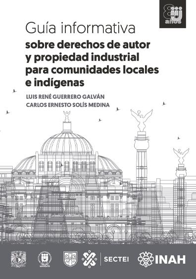 Guía informativa sobre derechos de autor y propiedad industrial para comunidades locales e indígenas