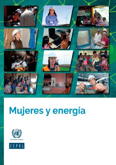 Mujeres y energía. Colección Cepal