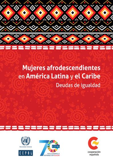 Mujeres afrodescendientes en América y el Caribe. Deudas de igualdad. Colección Cepal
