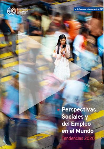 Perspectivas sociales y del empleo en el mundo. Tendencias 2020. Colección OIT