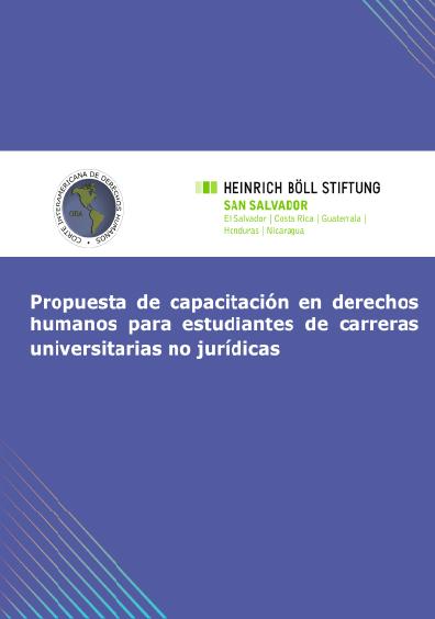 Propuesta de capacitación en derechos humanos para estudiantes de carreras universitarias no jurídicas. Colección Corte IDH