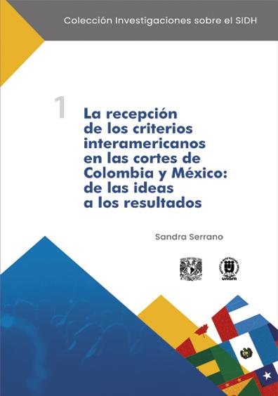 La recepción de los criterios interamericanos en las cortes de Colombia y México: de las ideas a los resultados