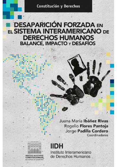 Desaparición forzada en el Sistema Interamericano de Derechos Humanos. Balance, impacto y desafíos. Colección IECEQ