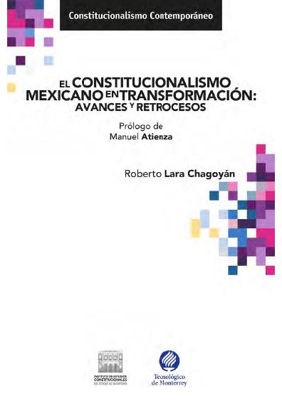 El constitucionalismo mexicano en transformación: avances y retrocesos. Colección IECEQ