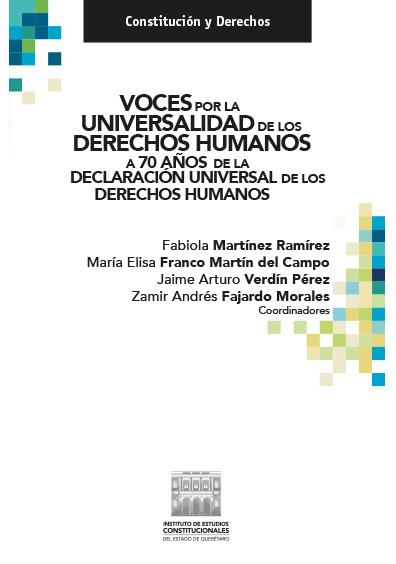 Voces por la universalidad de los derechos humanos. A 70 años de la Declaración Universal de los Derechos Humanos. Colección IECEQ
