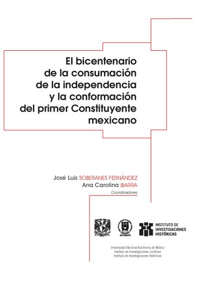El bicentenario de la consumación de la independencia y la conformación del primer constituyente mexicano