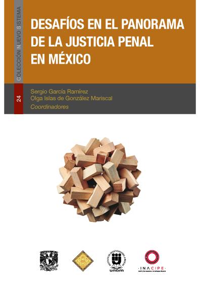Desafíos en el panorama de la justicia penal en México XIX Jornadas sobre Justicia Penal
