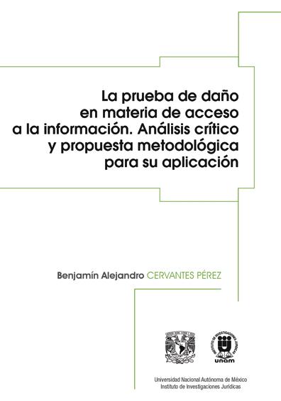 La prueba de daño en materia de acceso a la información. Análisis crítico y propuesta metodológica para su aplicación