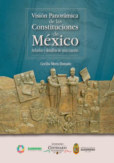 Visión panorámica de las Constituciones de México. Anhelos y desafíos de una nación