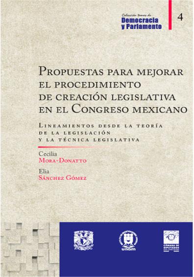 Propuestas para mejorar el procedimiento de creación legislativa en el Congreso mexicano. Lineamientos desde la teoría de la legislación y la técnica legislativa