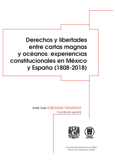 Derechos y libertades entre cartas magnas y océanos: experiencias constitucionales en México y España (1808-2018)